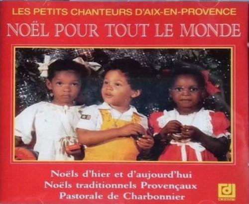 Noël pour tout le monde / Petits chanteurs d'Aix en Provence (Les)   Petits chanteurs d'Aix en Provence (Les)