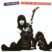 Last of the independents / Pretenders (The)   The Pretenders