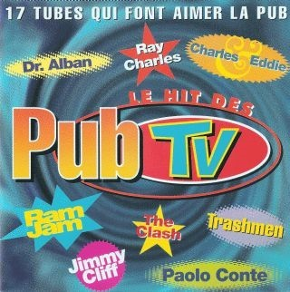 Le Hit des pubs TV / Ram Jam, Paolo Conte, Erma Franklin, Muddy Waters, Jimmy Cliff, Billy Paul, Ray Charles, Clash (The), Dr. Alban, Deep forest, Righteous Brothers (The), Charles et Eddie | Conte, Paolo