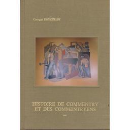Histoire de Commentry et des Commentryens / Georges Rougeron   Rougeron, Georges