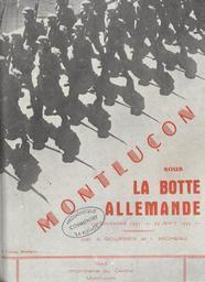 Montluçon sous la Botte Allemande / Armand Gourbeix, Louis Micheau | Gourbeix, Armand