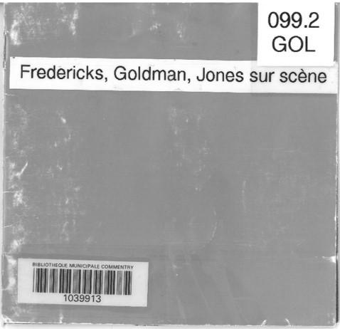 Fredericks, Goldman and Jones sur scène / Jean-Jacques Goldman, Carole Frédéricks, Michaël Jones | Goldman, Jean-Jacques. Interprète