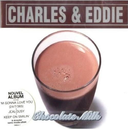 Chocolate milk / Charles et Eddie | Charles et Eddie
