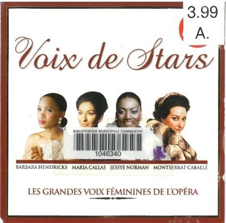Voix de stars : les grandes voix féminines de l'opéra   Callas, Maria. Chanteur