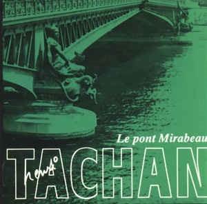 Le Pont Mirabeau / Henri Tachan | Tachan, Henri. Interprète