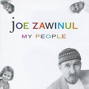 My people / Joe Zawinul, claviers, chant | Zawinul, Joe. Interprète