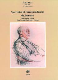Souvenirs et correspondances de jeunesse : Bourbonnais, Forez, Ecole Normale Supérieure, Voyages / Emile Mâle   Mâle, Emile. Auteur