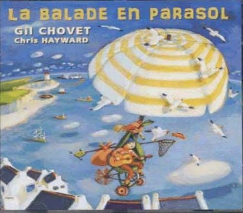 La Balade en parasol / textes et musiques de Gil Chovet |