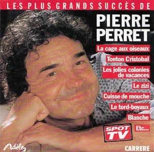 Les Plus grand succès de Pierre Perret / Pierre Perret | Perret, Pierre. Interprète