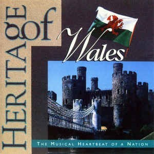 Heritage of Wales : the music heartbeat of a nation |