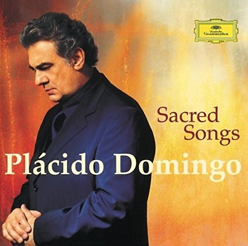 Sacred songs / Placido Domingo, Ténor | Domingo, Placido. Chanteur