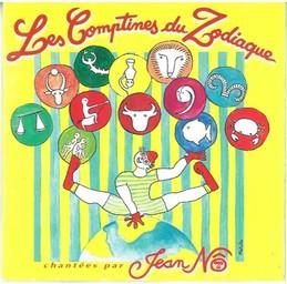 Les Comptines du Zodiaque / Jean Nô   Nô, Jean