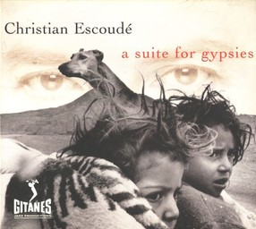 A Suite for gypsies / Christian Escoudé, guitare électrique |