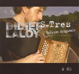 S-Tres - Version originales / Didier Laloy, accordéon diatonique   Laloy, Didier. Musicien