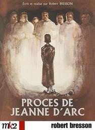 Procès de Jeanne d'Arc / écrit et réalisé par Robert Bresson | Bresson, Robert. Monteur. Scénariste