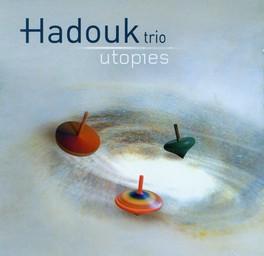 Utopies / Hadouk Trio   Hadouk Trio. Musicien