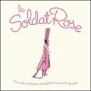 Le Soldat Rose : un conte pour les enfants et ceux qui le sont restés / écrit et composé par Pierre-Dominique Burgaud et Louis Chédid | Burgaud, Pierre-Dominique. Compositeur