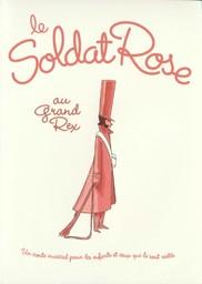 Le Soldat rose : un conte musical pour les enfants et ceux qui le sont restés / réalisé par Jean-Louis Cap | Cap, Jean-Louis. Monteur