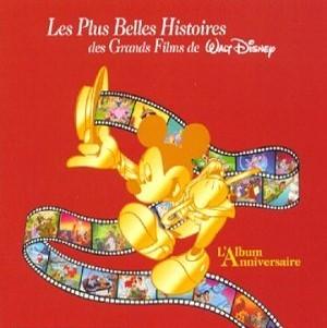 Les Plus belles histoires des grands films de Walt Disney : l'album anniversaire / Walt Disney | Disney, Walt. Interprète