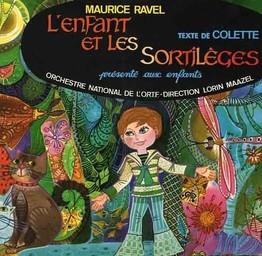 L' Enfant et les sortilèges / Maurice Ravel   Ravel, Maurice. Compositeur. Interprète