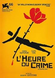 L' Heure du crime = Doppia ora (La) / réalisé par Giuseppe Capotondi | Capotondi, Giuseppe. Monteur