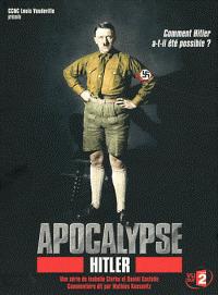 Apocalypse : Hitler / une série de Isabelle Clarke et Daniel Costelle | Clarke, Isabelle. Monteur
