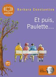 Et puis, Paulette... / Barbara Constantine | Constantine, Barbara. Auteur