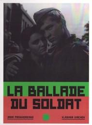 La Ballade du soldat = Ballada o soldate / réalisé par Grigori Tchoukhraï | Tchoukhraî, Grigori. Monteur. Scénariste
