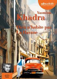 Dieu n'habite pas la Havane / Yasmina Khadra   Khadra, Yasmina (1955 - ....). Auteur