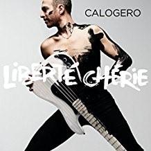 Liberté chérie / Calogero | Calogéro. Chanteur. Musicien