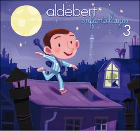 Enfantillages 3 / Aldebert | Aldebert. Chanteur