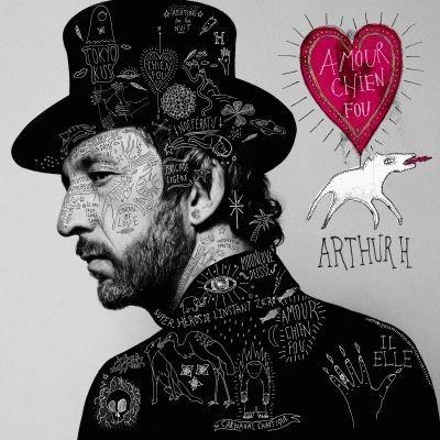 Amour chien fou / Arthur H | Arthur H.. Chanteur