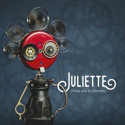 J'aime pas la chanson / Juliette | Juliette. Chanteur