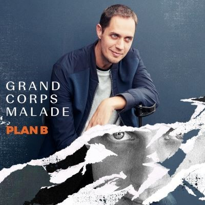 Plan B / Grand Corps Malade   Grand Corps Malade. Chanteur