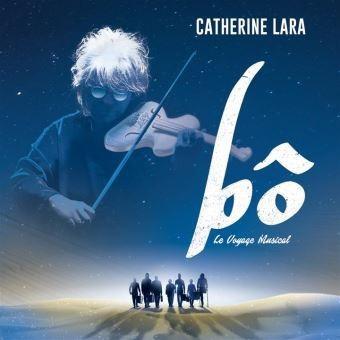 Bô, le voyage musical / Catherine Lara, violon | Lara, Catherine. Musicien