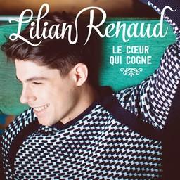 Cœur qui cogne (Le) / Lilian Renaud | Renaud, Lilian. Chanteur. Musicien