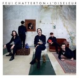 Oiseleur (L') / Feu! Chatterton | Feu! Chatterton. Chanteur. Musicien