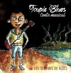 Toupie blues / Les Semeurs de Blues | Semeurs de Blues (Les). Chanteur. Musicien