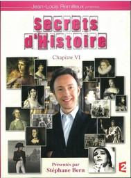 Secrets d'Histoire - vol.26 : chapitre 6 / émission proposée par Jean-Louis Remilleux | Remilleux, Jean-Louis. Monteur
