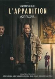 L'Apparition / écrit et réalisé par Xavier Giannoli | Giannoli, Xavier. Monteur. Scénariste