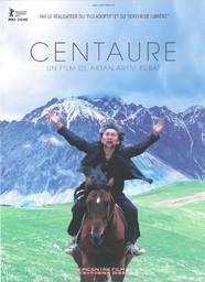 Centaure = Centaur / réalisé par Aktan Arym Kubat | Kubat, Aktan Arym. Monteur. Scénariste. Acteur