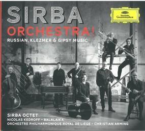 Sirba orchestra ! : russian, klezmer & gypsy music / Sirba Octet | Arming, Christian. Chef d'orchestre