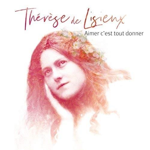 Aimer c'est tout donner / nouveaux poèmes de Thérèse de Lisieux | Lisieux, Sainte Thérèse de. Antécédent bibliographique