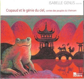 Crapaud et le génie du ciel (Le) : contes des peuples du Vietnam / Isabelle Genlis, narration | Genlis, Isabelle. Narrateur