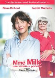 Mme Mills, une voisine si parfaite / réalisé par Sophie Marceau  
