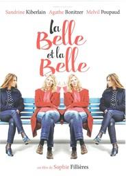 La Belle et la belle / réalisé par Sophie Fillières  
