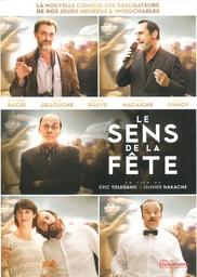 Le Sens de la fête / réalisé par Eric Toledano & Olivier Nakache  