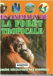 Animaux de la forêt tropicale (Les) / Geneviève De Becker   Becker, Geneviève de