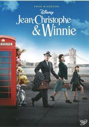 Jean-Christophe & Winnie = Christopher Robin / réalisé par Marc Forster  