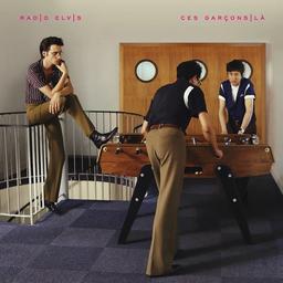 Ces garçons-là / Radio Elvis | Radio Elvis. Chanteur. Musicien